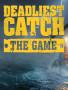 致命捕捞游戏版破解版下载-《致命捕捞游戏版》免安装中文版